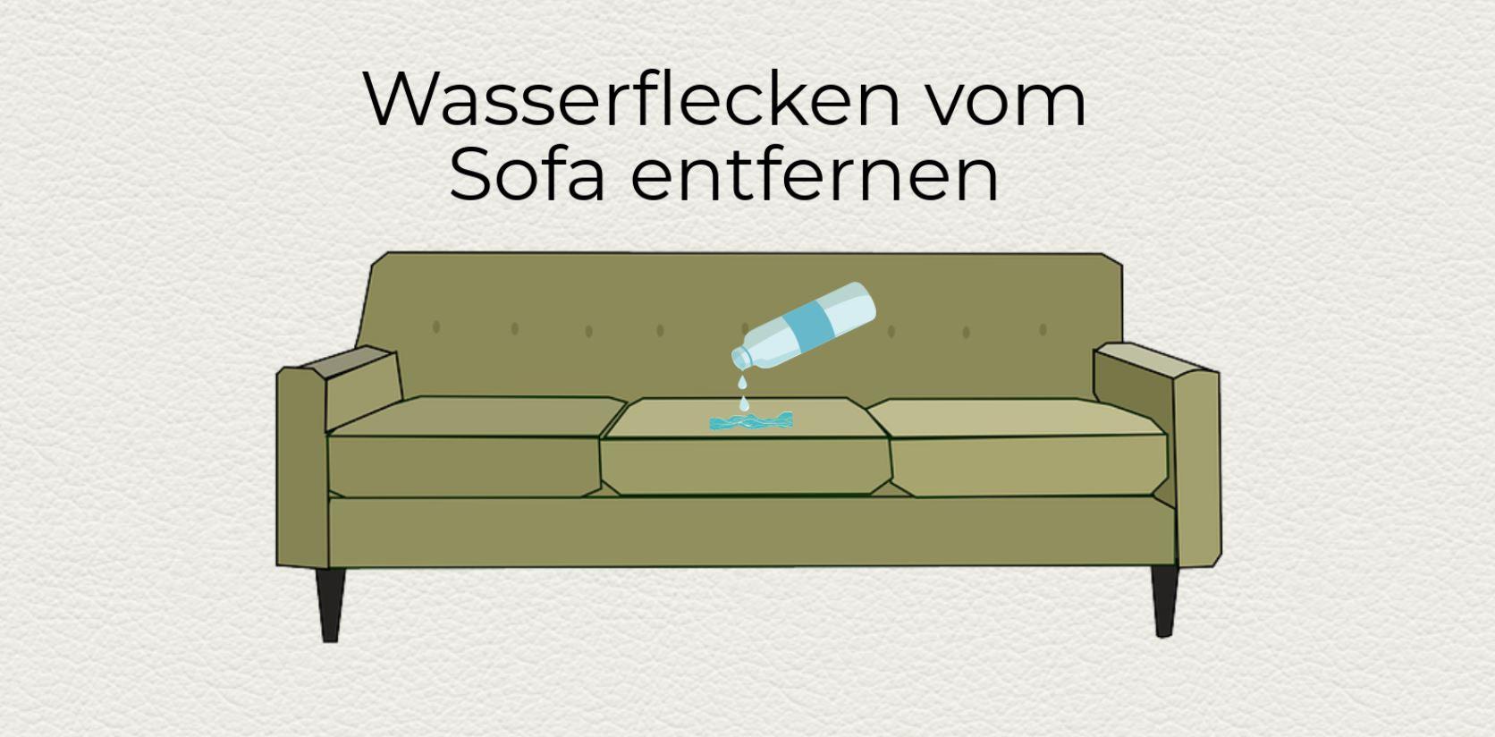5 Schnelle Tipps Um Wasserflecken Vom Sofa Zu Entfernen
