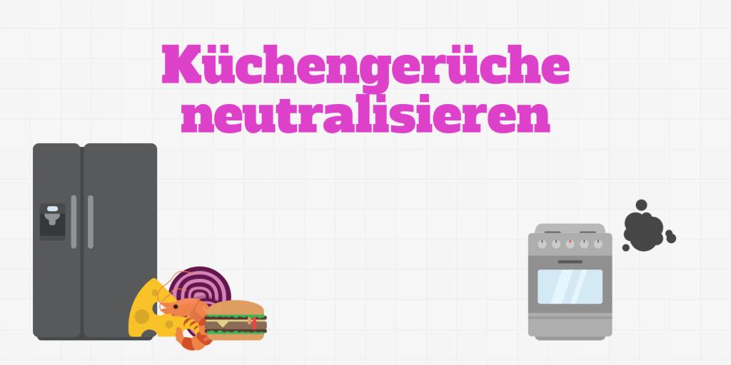 Küchengerüche neutralisieren