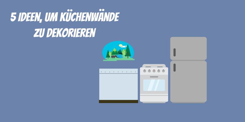 Küche dekorieren: 5 Ideen für die Wand